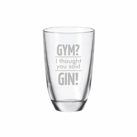GIN-Glas mit Gravur Gym? I thought you said GIN!