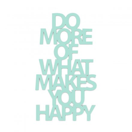 Dekoschriftzug Do more of what makes you happy mint