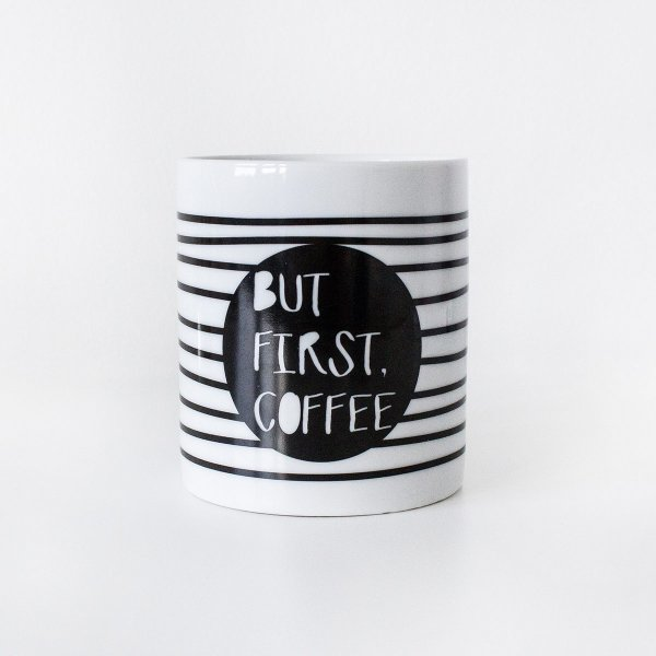 Tasse 'But First Coffee'