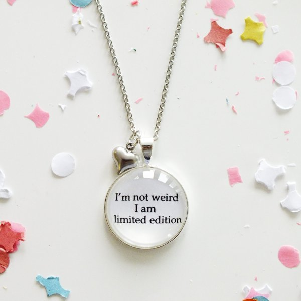 Spruchkette 'I´m not weird, I am limited edition'